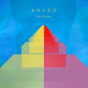 Anudo - Like the sun
