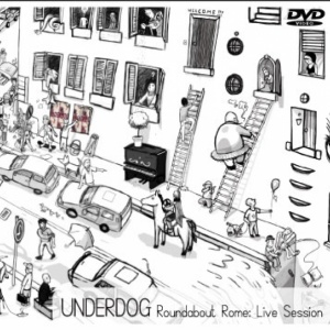 Underdog - Roundabout Rome - Live sessions [DVD live]